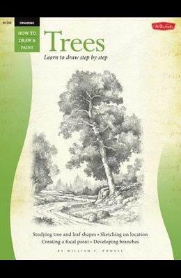 Drawing: Trees with William F. Powell: Learn to Paint Step by Step