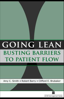 Going Lean: Busting Barriers to Patient Flow