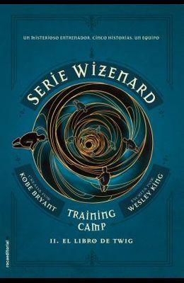 Serie Wizenard. Libro 2. El Libro de Twig