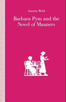 Barbara Pym and the Novel of Manners