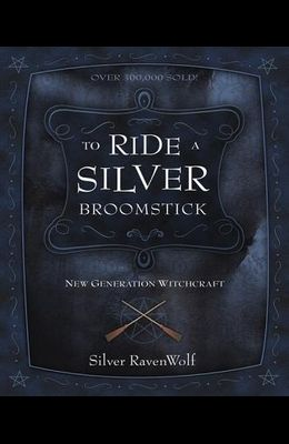 To Ride a Silver Broomstick: New Generation Witchcraft
