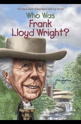Who Was Frank Lloyd Wright?