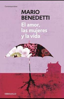 El Amor, Las Mujeres Y La Vida / Love, Women and Life