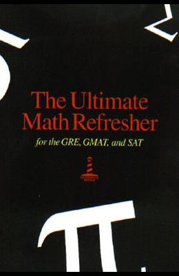 The Ultimate Math Refresher for the GRE, GMAT, and SAT
