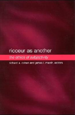 Ricoeur as Another: The Ethics of Subjectivity