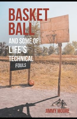 Basketball and Some of Life's Technical Fouls