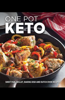 One Pot Keto: Sheet Pan, Skillet, Baking Dish and Dutch Oven Recipes