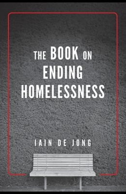 The Book on Ending Homelessness