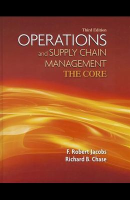 Operations and Supply Chain Management: The Core (Book Only) (McGraw-Hill/Irwin Series Operations and Decision Sciences)