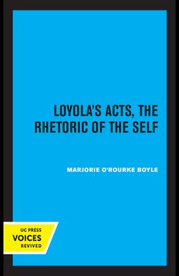 Loyola's Acts, 36: The Rhetoric of the Self