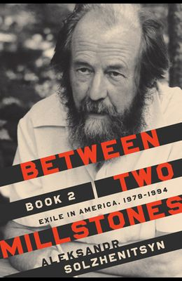 Between Two Millstones, Book 2: Exile in America, 1978-1994