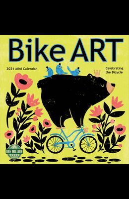 Bike Art 2021 Mini Calendar: Celebrating the Bicycle
