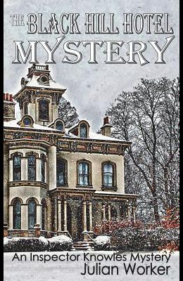 The Black Hill Hotel Mystery