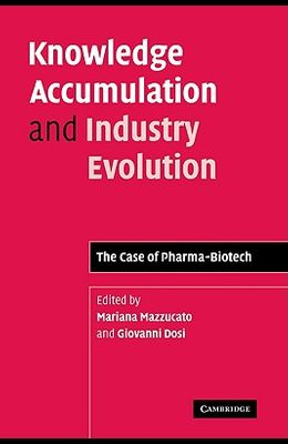 Knowledge Accumulation and Industry Evolution: The Case of Pharma-Biotech