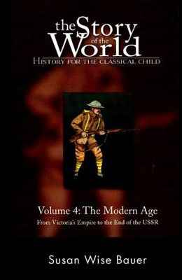 The Story of the World: History for the Classical Child: The Modern Age: From Victoria's Empire to the End of the USSR