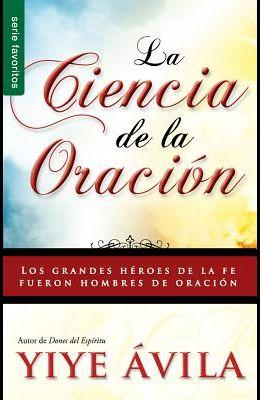 Ciencia de La Oracion, La: The Science of Prayer