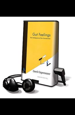 Gut Feelings: The Intelligence of the Unconscious [With Earbuds]