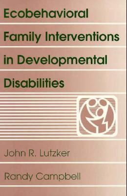 Ecobehavioral Family Interventions in Developmental Disabilities