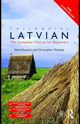 Colloquial Latvian: The Complete Course for Beginners
