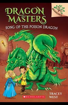 Song of the Poison Dragon: A Branches Book (Dragon Masters #5), 5