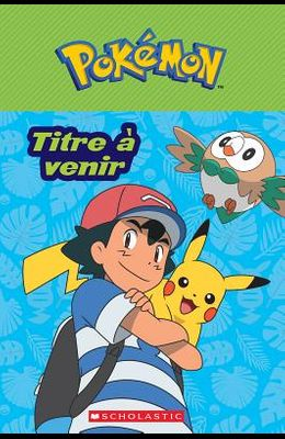 Pokemon: La Serie Alola: N 1 - Titre a Venir