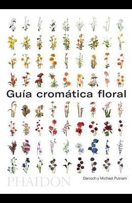 Guía de Flores Por Colores (Flower Colour Guide) (Spanish Edition)