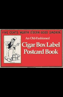 Cigar Box Labels Postcard Book: Postcards from the Good Old Days