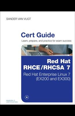 Red Hat RHCE/RHCSA 7 Cert Guide: Red Hat Enterprise Linux 7 (EX200 and EX300)