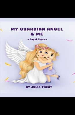 My Guardian Angel and Me
