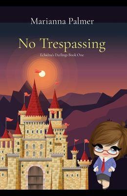 No Trespassing: Echidna's Darlings Book One