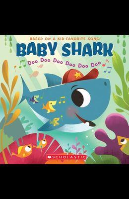 Baby Shark: Doo Doo Doo Doo Doo Doo (a Baby Shark Book)