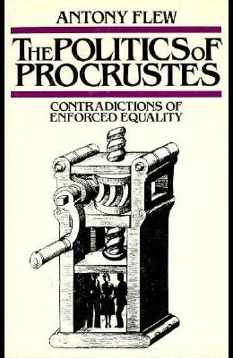 The Politics of Procrustes: Contradictions of Enforced Equality