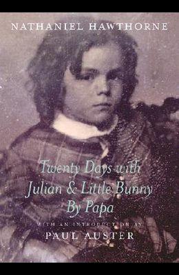 Twenty Days with Julian & Little Bunny by Papa