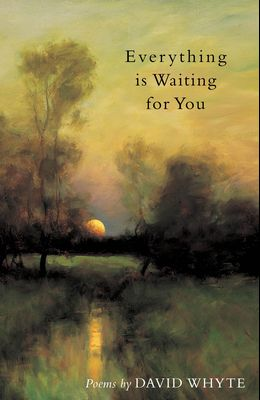 Everything Is Waiting for You