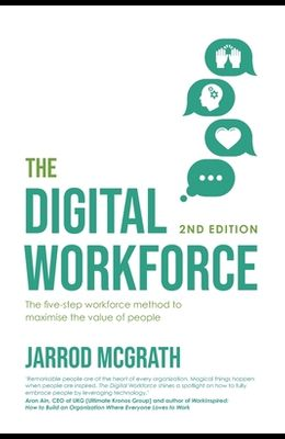 The Digital Workforce 2nd Edition: The five-step workforce method to maximise the value of people