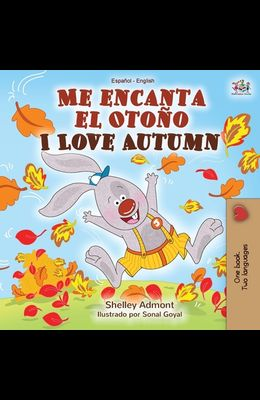 Me encanta el Otoño I Love Autumn: Spanish English Bilingual Book
