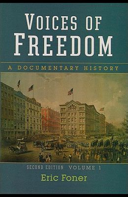 Voices of Freedom: A Documentary History, Volume 1, Second Edition