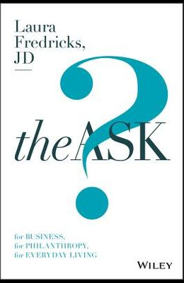 The Ask: For Business, for Philanthropy, for Everyday Living