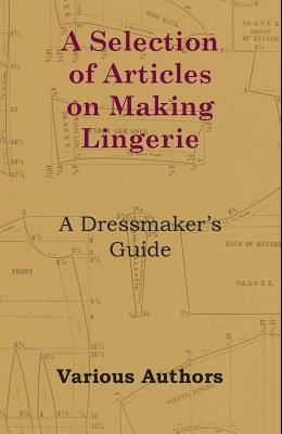 A Selection of Articles on Making Lingerie - A Dressmaker's Guide