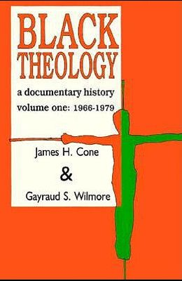 Black Theology: A Documentary History (Revised)