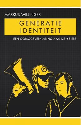 Generatie Identiteit: Een Oorlogsverklaring Aan de '68-Ers