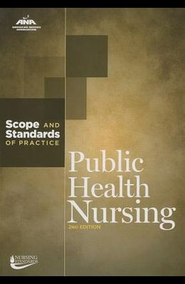 Public Health Nursing: Scope and Standards of Practice
