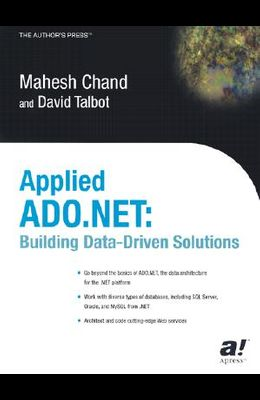 Applied ADO.NET: Building Data-Drive Solutions