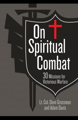 On Spiritual Combat: 30 Missions for Victorious Warfare