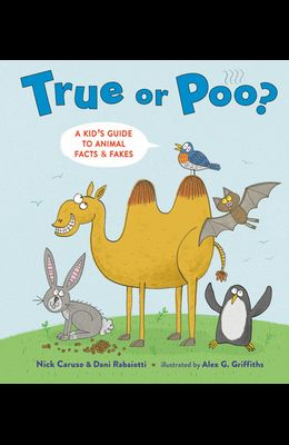 True or Poo?: A Kid's Guide to Animal Facts & Fakes