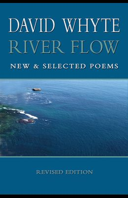 River Flow: New and Selected Poems (Revised (Revised)