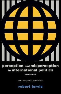 Perception and Misperception in International Politics: New Edition