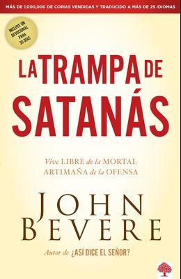 La Trampa de Satanas: Viva Libre de la Mortal Artimana de la Ofensa
