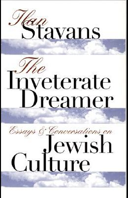 The Inveterate Dreamer: Essays and Conversations on Jewish Culture