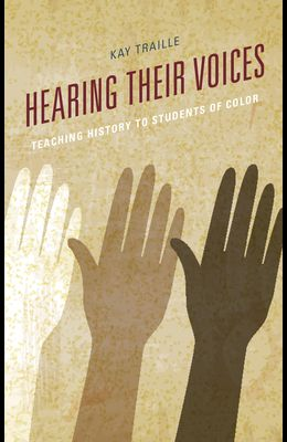 Hearing their Voices: Teaching History to Students of Color